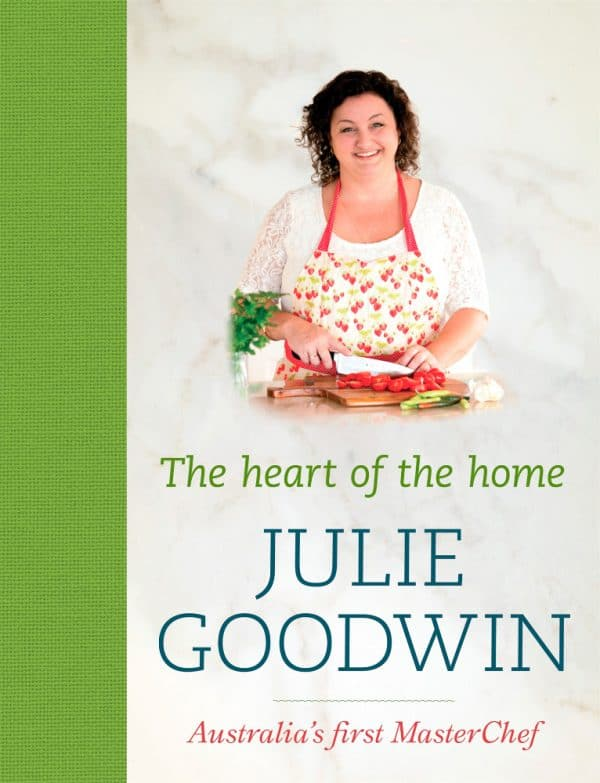 The heart of the home - Julie Goodwin