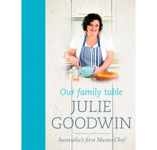 Our family table - Julie Goodwin